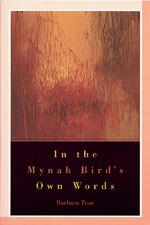 In The Mynah Bird's Own Words by Barbara Tran